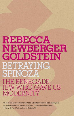 Betraying Spinoza By Goldstein, Rebecca
